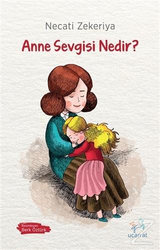 Anne Sevgisi Nedir?