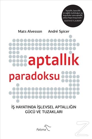 Aptallık Paradoksu Mats Alvesson