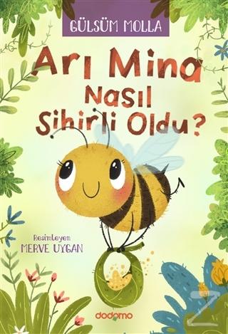 Arı Mina Nasıl Sihirli Oldu?