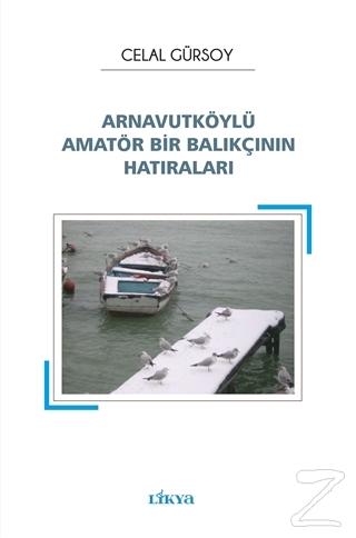 Arnavutköylü Amatör Bir Balıkçının Hatıraları