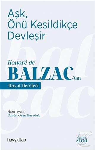 Aşk, Önü Kesildikçe Devleşir - Honoré de Balzac'tan Hayat Dersleri
