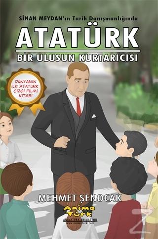Atatürk - Bir Ulusun Kurtarıcısı (Çizgi Roman)