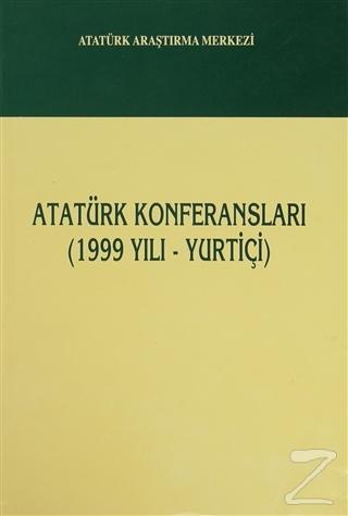 Atatürk Konferansları - (1999 Yılı - Yurtiçi)
