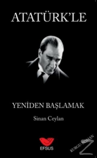 Atatürk'le Yeniden Başlamak