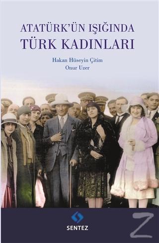 Atatürk'ün Işığında Türk Kadınları