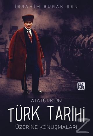 Atatürk'ün Türk Tarihi Üzerine Konuşmaları