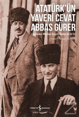 Atatürk'ün Yaveri Cevat Abbas Gürer