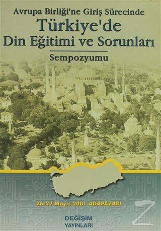 Avrupa Birliği'ne Giriş Sürecinde  Türkiye'de Din Eğitimi ve Sorunları Sempozyumu