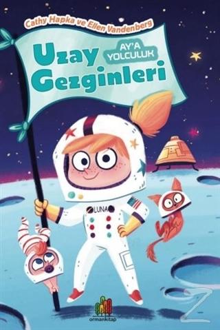 Ay'a Yolculuk - Uzay Gezginleri Cathy Hapka