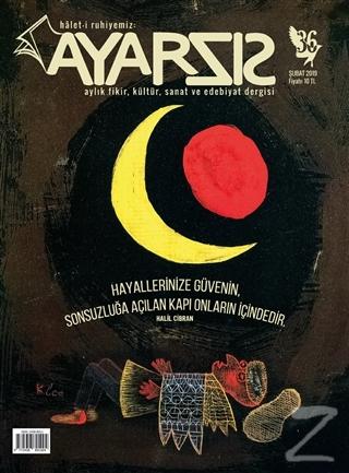 Ayarsız Aylık Fikir Kültür Sanat ve Edebiyat Dergisi Sayı: 36 - Şubat 2019