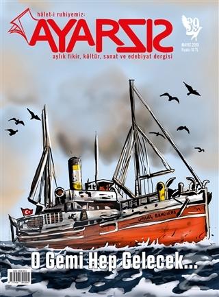 Ayarsız Aylık Fikir Kültür Sanat ve Edebiyat Dergisi Sayı: 39 Mayıs 2019