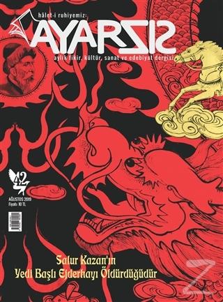 Ayarsız Aylık Fikir, Kültür, Sanat ve Edebiyat Dergisi Sayı: 42 Ağustos 2019