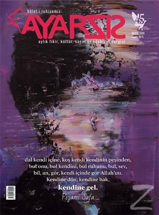 Ayarsız Aylık Fikir Kültür Sanat ve Edebiyat Dergisi Sayı: 45 Kasım 2019