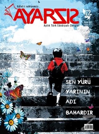 Ayarsız Aylık Fikir Kültür Sanat ve Edebiyat Dergisi Sayı: 62 Nisan 2021