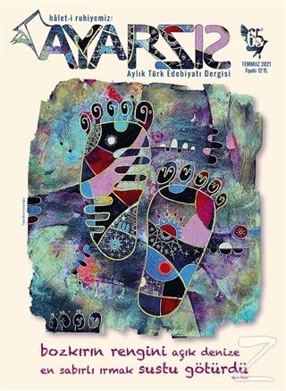 Ayarsız Aylık Fikir Kültür Sanat ve Edebiyat Dergisi Sayı: 65 Temmuz 2021