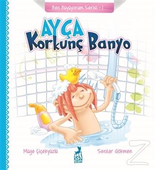 Ayça: Korkunç Banyo - Ben Büyüyorum Serisi 1