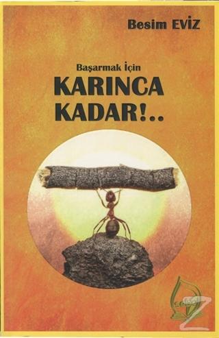 Başarmak İçin Karınca Kadar!..