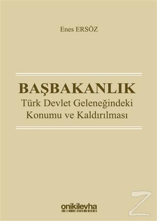 Başbakanlık - Türk Devlet Geleneğindeki Konumu ve Kaldırılması