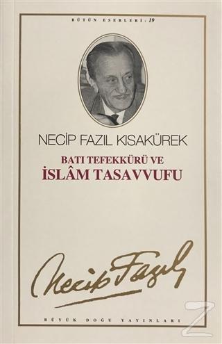 Batı Tefekkürü ve İslam Tasavvufu : 18 - Necip Fazıl Bütün Eserleri