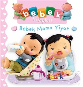 Bebek Mama Yiyor - Bebek Kitapları (Ciltli)