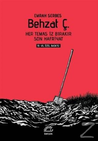 Behzat Ç. - Her Temas İz Bırakır / Son Hafriyat (Ciltli)