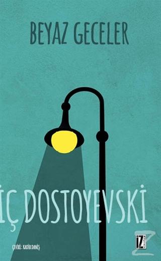 Beyaz Geceler Fyodor Mihayloviç Dostoyevski