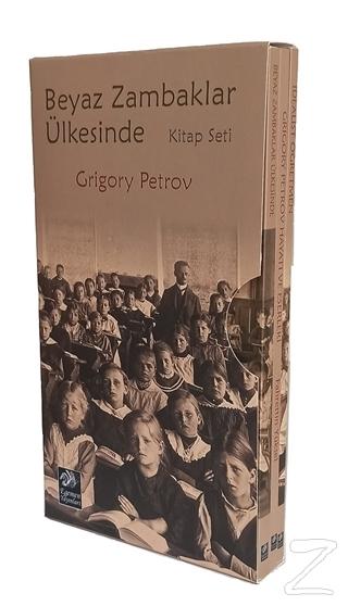 Beyaz Zambaklar Ülkesinde Kitap Seti (3 Kitap Kutulu) Grigory Petrov