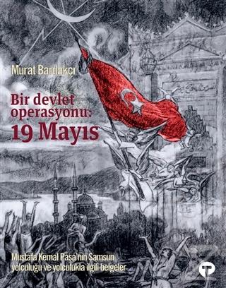 Bir Devlet Operasyonu: 19 Mayıs Murat Bardakçı