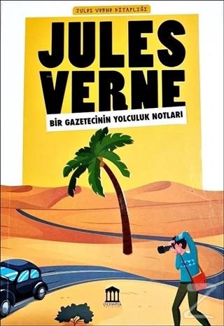 Bir Gazetecinin Yolculuk Notları - Jules Verne Kitaplığı Jules Verne