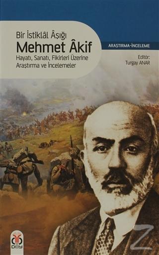 Bir İstiklal Aşığı Mehmet Akif