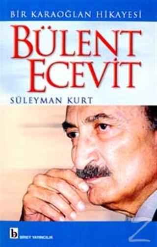 Bir Karaoğlan Hikayesi Bülent Ecevit