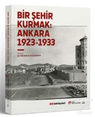 Bir Şehir Kurmak: Ankara 1923 - 1933