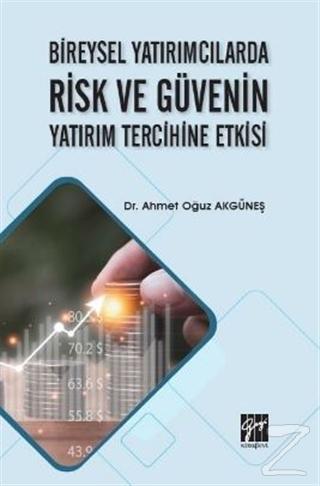 Bireysel Yatırımcılarda Risk ve Güvenin Yatırım Tercihine Etkisi