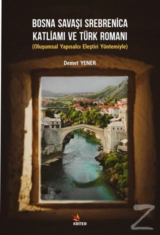 Bosna Savaşı Srebrenica Katliamı ve Türk Romanı Demet Yener
