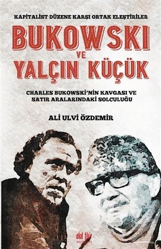 Bukowski ve Yalçın Küçük - Kapitalist Düzene Karşı Ortak Eleştiriler