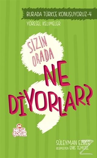 Burada Türkçe Konuşuyoruz 4: Sizin Orda Ne Diyorlar?
