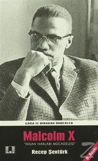 Çağa İz Bırakan Önderler Malcolm X