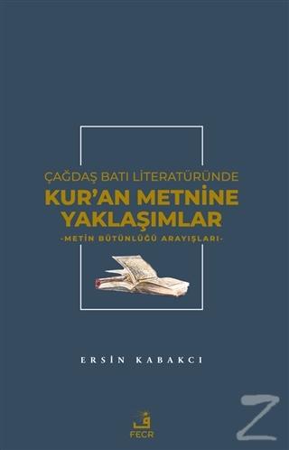 Çağdaş Batı Literatüründe Kur'an Metnine Yaklaşımlar