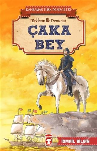 Çaka Bey - Kahraman Türk Denizcileri