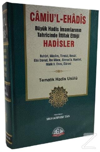 Camiu'l-eHadis Büyük Hadis İmamlarının Tahrcinde İttifak Ettiği Hadisler (Ciltli)