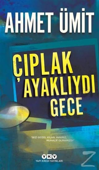 Çıplak Ayaklıydı Gece Ahmet Ümit
