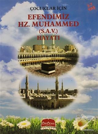 Çocuklar İçin Efendimiz Hz. Muhammed (S.A.V.) Hayatı Kolektif