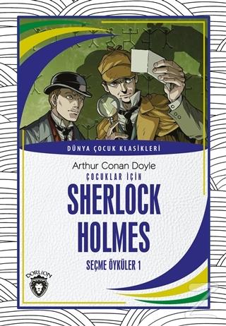 Çocuklar İçin Sherlock HolmesSeçme Öyküler 1