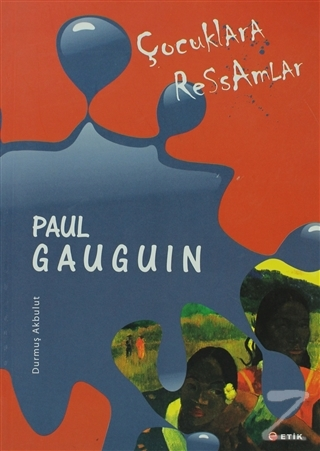 Çocuklara Ressamlar - Paul Gauguin