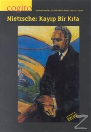 Cogito Sayı: 25 Nietzsche: Kayıp Bir Kıta