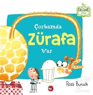 Çorbamda Zürafa Var (Ciltli)