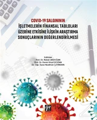 Covid-19 Salgınının İşletmelerin Finansal Tabloları Üzerine Etkisine İlişkin Araştırma Sonuçlarının Değerlendirilmesi (Ciltli)