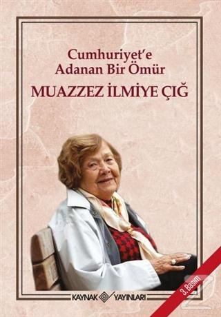Cumhuriyet'e Adanan Bir Ömür