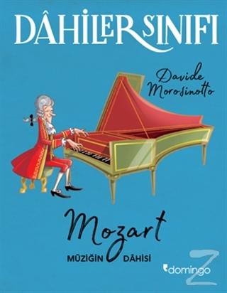 Dahiler Sınıfı: Mozart Müziğin Dahisi