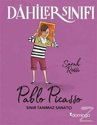 Dahiler Sınıfı: Pablo Picasso